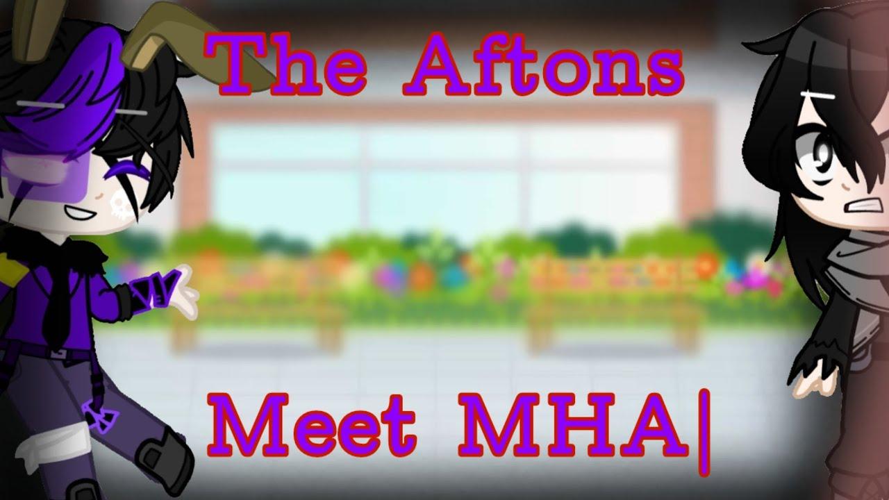 Download The Aftons Meet MHA Ft. Afton Family, Henry, +Animatronics Not original Kit_ThePotatoChip