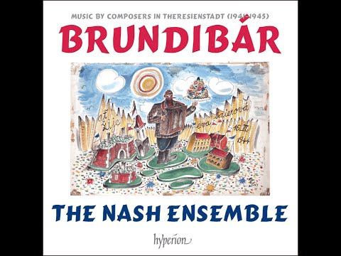 Brundibár—Music by composers in Theresienstadt (1941�)—The Nash Ensemble