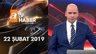 Atv Ana Haber   22 Şubat 2019
