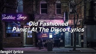 Old Fashioned || Panic! At The Disco Lyrics