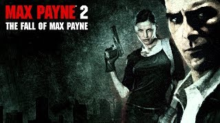 Прохождение Max Payne 2: The Fall of Max Payne. Часть 1