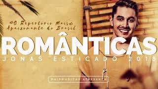 Video JONAS ESTICADO - ROMÂNTICAS - MELHORES - 2018 download MP3, 3GP, MP4, WEBM, AVI, FLV November 2018