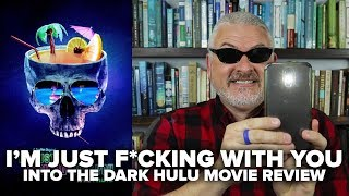 I'm Just F*cking With You (2019) Into The Dark Hulu Movie Review (No Spoilers)