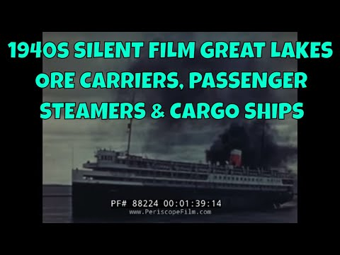 1940s SILENT FILM   GREAT LAKES ORE CARRIERS, PASSENGER STEAMERS & CARGO SHIPS 88224