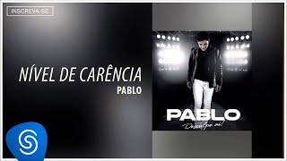 Baixar Pablo - Nível de Carência (Desculpe Aí) [Áudio Oficial]