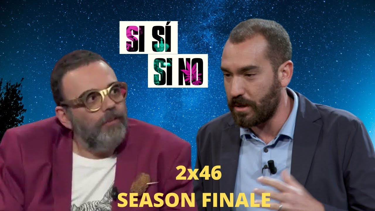 Si Sí o Si No 2x46 | Season Finale
