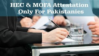 HEC & MOFA Attestation Process Explained by Yasir Hussain