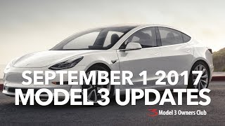 September 1 2017 Model 3 Updates | Model 3 Owners Club