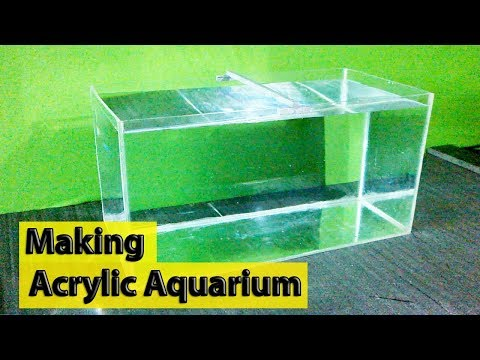 Making An Acrylic Aquarium Complete Guide - DIY