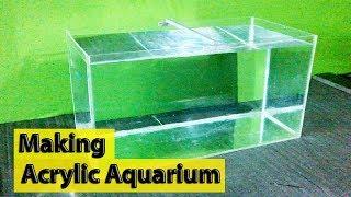 Making an Acrylic Aquarium Complete Guide - DIY