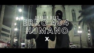 Dragon Boy$ - Erro 404 Humano (VIDEOCLIPE OFICIAL)