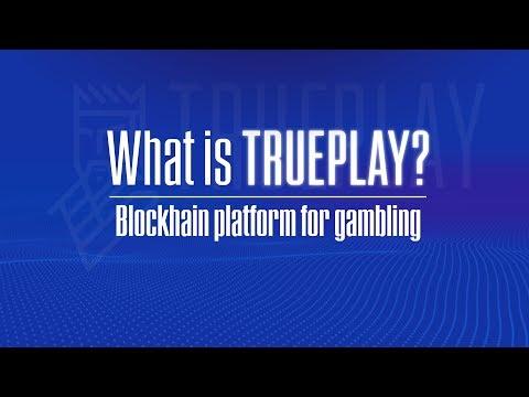 what-is-trueplay?-blockchain-platform-for-gambling.-ico-2018