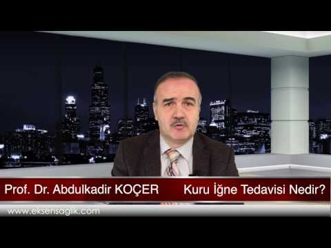 Prof. Dr. Abdulkadir KOÇER - Kuru İgne Tedavisi Nedir