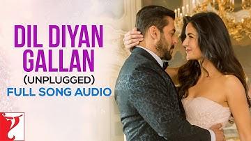 Audio: Dil Diyan Gallan (Unplugged) | Tiger Zinda Hai | Neha Bhasin | Vishal and Shekhar
