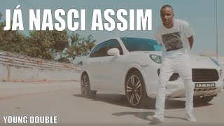 "YOUNG DOUBLE ""  JA NASCI ASSIM "" (VIDEO OFICIAL) B26"