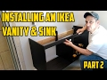 Installing an Ikea Vanity & Sink...Part 2