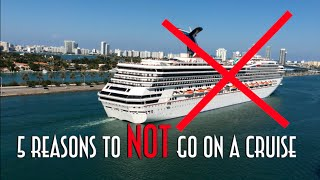 5 Reasons to NOT go on a Cruise
