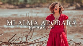 Lorens Salcedo - Mi Alma Adorará (Video Oficial)