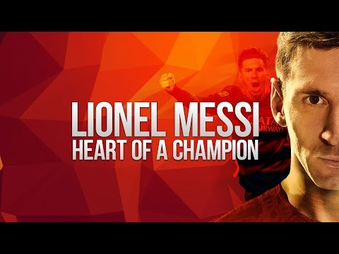 Lionel Messi — Heart Of a Champion (Motivation)