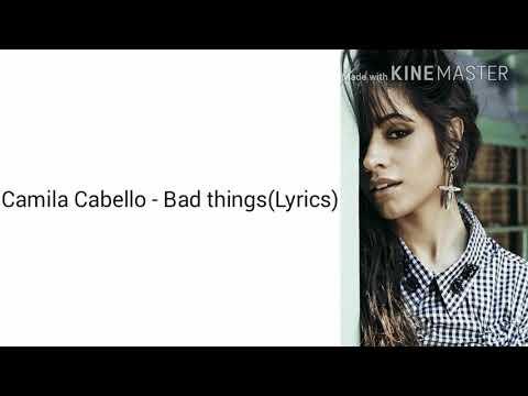 Camila Cabello - Bad things(Lyrics)(No Rap Version)