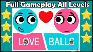 Love Balls 3 Stars Full Gameplay(x4 speed) All Levels 528 #Loveball #loveballgameplay