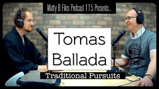 115 | Tomas Ballada (on being a Japanese Traditionalist)
