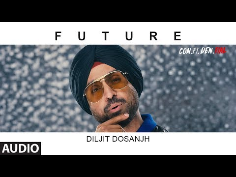 FUTURE Full Audio Song| CON.FI.DEN | Diljit Dosanjh | Latest Song 2018