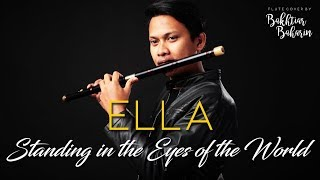 Download Lagu Ella- Standing in the Eyes of the World (Flute Cover) mp3