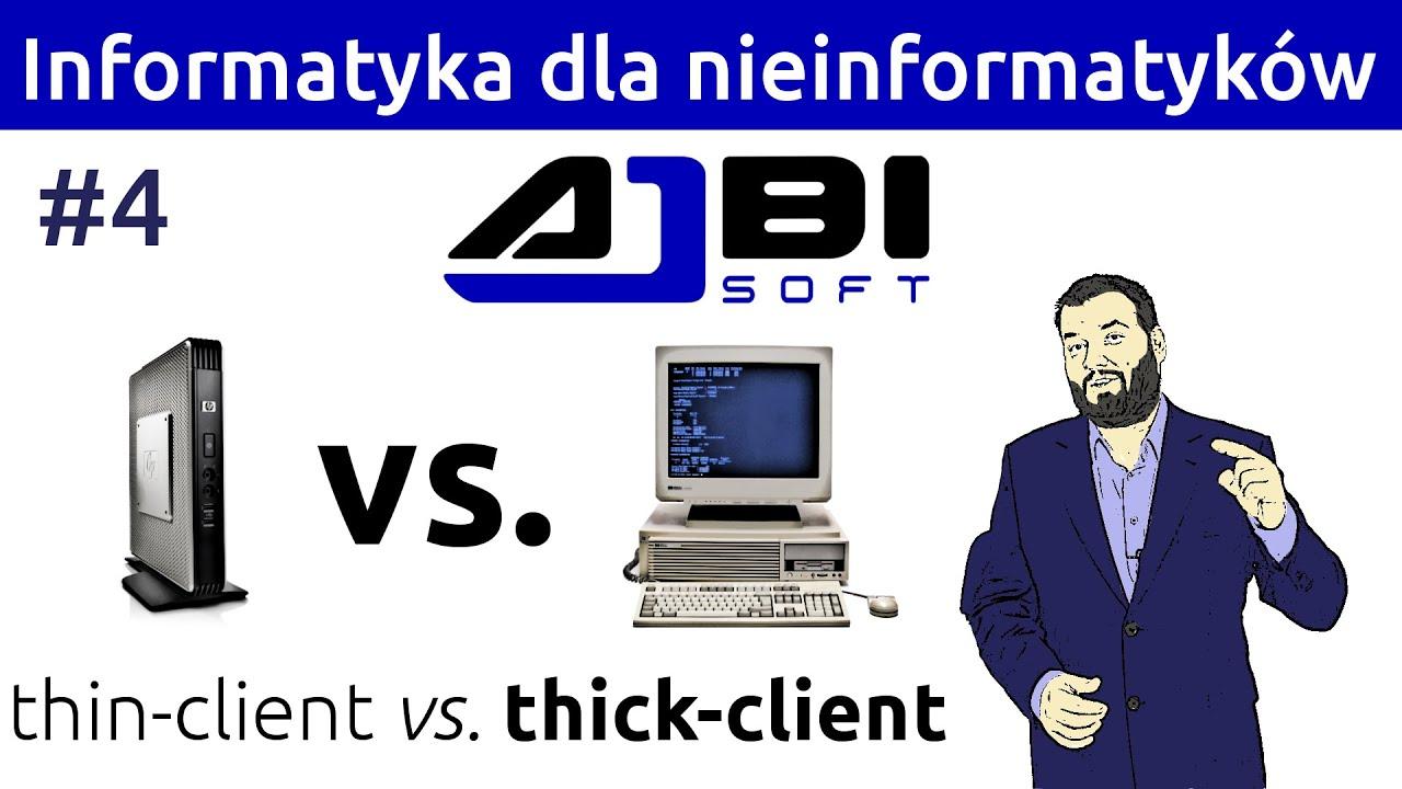 Przestań przepłacać za komputer! Postaw na cienkiego klienta! Informatyka dla nieinformatyków #4