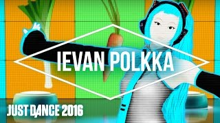 Just Dance 2016 – Ievan Polkka Hatsune Miku - Official [US]