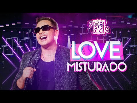Wesley Safadão – Love Misturado