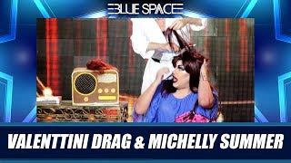 Blue Space Oficial - Valenttini Drag e Michelly Summer  - 20.04.19
