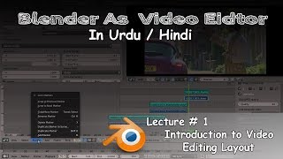 Introduction to Video editing Layout | Blender As Video Editor In Urdu/Hindi | Lecture#1