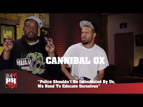 Cannibal Ox - Police Shouldn't Be Intimidated By Us, We Need To Educate Ourselves (247HH Exclusive)