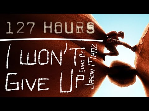 127 Hours // I Won't Give Up (Blood Warning)