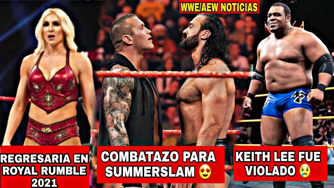 Charlotte Regresaria en el Royal Rumble 2021, Drews Mcintyre vs Randy Orton en Summerslam, Keith Lee