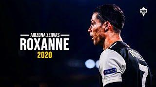 Cristiano Ronaldo ROXANNE - Arizona Zervas Skills & Goals | 2020 | HD