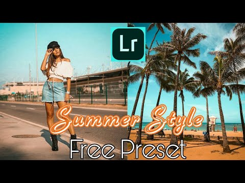 Free Summer Style Preset For Lightroom Mobile | Summer Style Preset | Free  Lightroom Preset