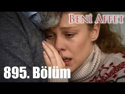 Beni Affet 895. Bölüm