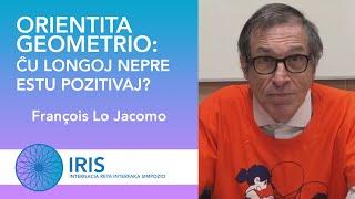 Orientita geometrio: Ĉu Longoj Nepre Estu Pozitivaj? – François Lo Jacomo – IRIS