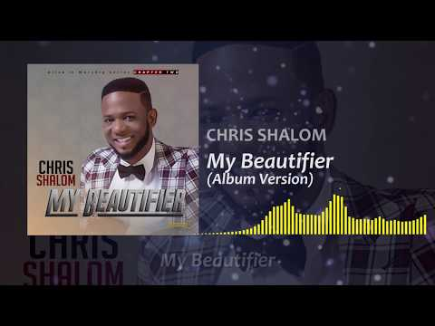 My Beautifier-Chris shalom ( Album version)