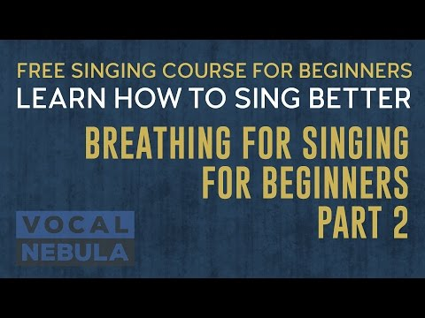 Breathing for Singing for Beginners - part 2 | VOCAL NEBULA