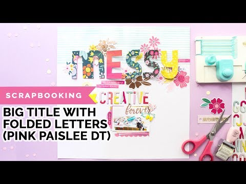 Scrapbooking Process Big Title with Folded Letters (Pink Paislee DT, WRMK Mini Alpha Board)