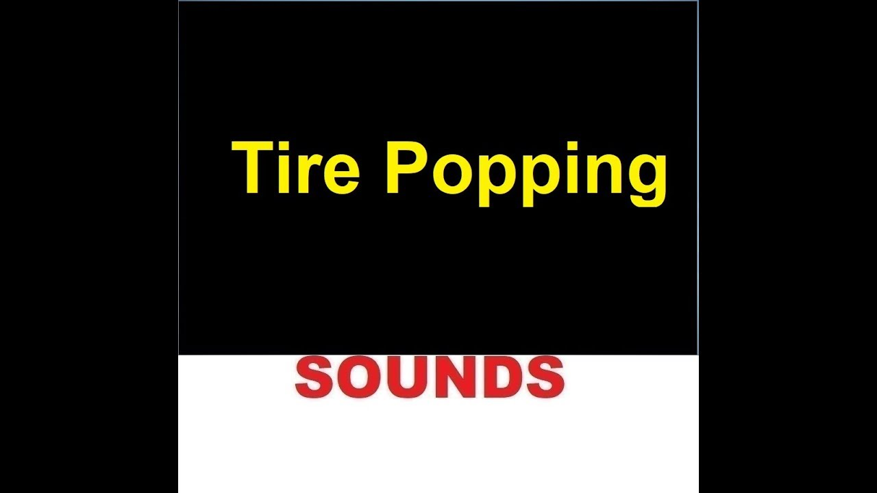 tire popping sound effects  sounds youtube