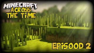 Minecraft: Across The Time Ep.2 /w Teamcrafterz