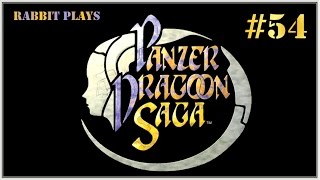 "Panzer Dragoon Saga Playthrough Part 54 ~ ""Bye-Bye, Berzer"""