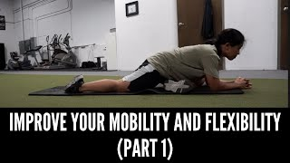 Improve Your Mobility And Flexibility (Part 1)