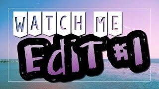 Watch Me Edit #1: Simple/Easy •Kaori•