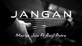 Jangan - Marion Jola Ft Rayi Putra ( Acoustic Karaoke )