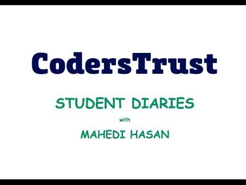 CodersTrust Student Diaries—With Mahedi Hasan